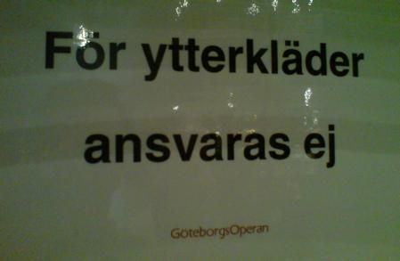 För ytterkläder ansvaras ej - Göteborgsoperan