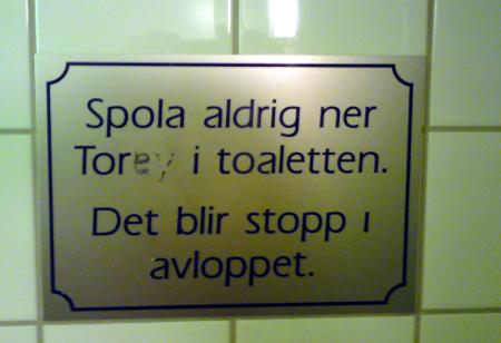 Spola aldrig ner Tore i toaletten. Det blir stopp i avloppet