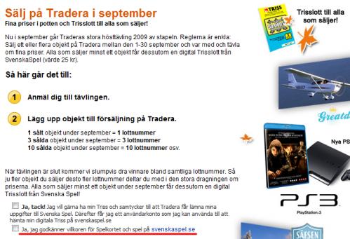 Alla som deltar får en trisslott, ett spelkort och ett konto på svenskaspel.se